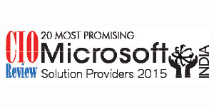 20 Most Promising Microsoft Solution and Service Providers - 2015