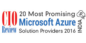 20 Most Promising Microsoft Azure Solution Providers- 2016