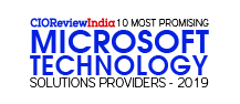 10 Most Promising Microsoft Technology Solution Providers - 2019